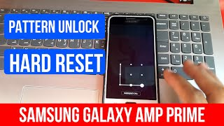 Samsung Galaxy Amp Prime Pattern Unlock And Hard Reset