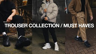 TROUSER COLLECTION / Must Have Trousers For Men | Mens Fashion Wardrobe Essentials