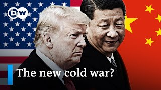 USA vs China: The new cold war on the horizon | DW Analysis