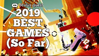 Oculus Quest Games Best Games of 2019 (So Far) | QUESTmas Edition