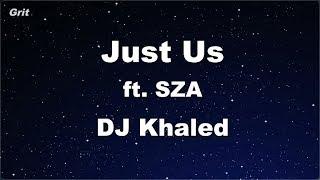 Just Us Ft. SZA   DJ Khaled Karaoke 【No Guide Melody】 Instrumental