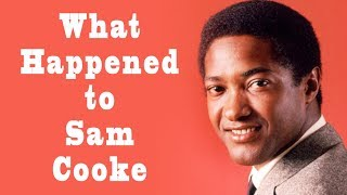 What happened to SAM COOKE?