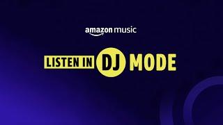 Introducing Dj Mode  Amazon Music
