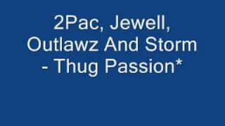 2Pac, Jewell, Outlawz And Storm - Thug Passion