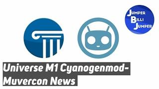 Muvercon News #001 Cyanogen Mod Universe M1