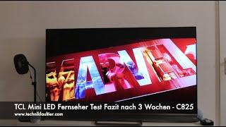 TCL Mini LED Fernseher Test Fazit nach 3 Wochen - C825