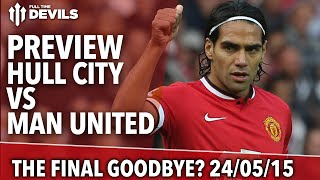 Final Goodbyes  Hull City Vs Manchester United  Skype Preview
