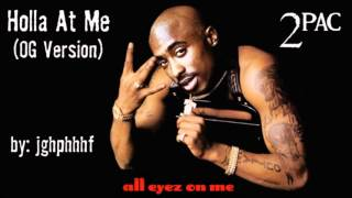 2Pac - Holla At Me [OG Version]
