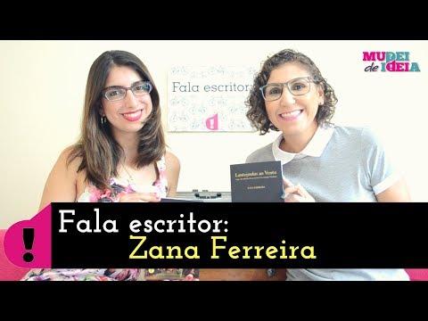 Fala escritor: Zana Ferreira