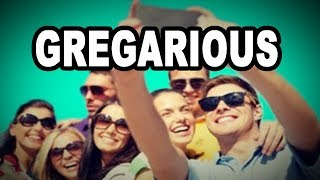 Learn English Words: GREGARIOUS - Meaning, Vocabulary with Pictures and Examples