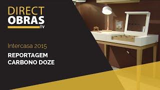 Carbono Doze #Intercasa 2015