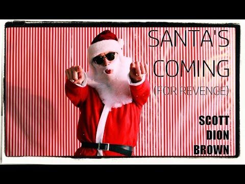 Scott Dion Brown – Santa's Coming (For Revenge): Music