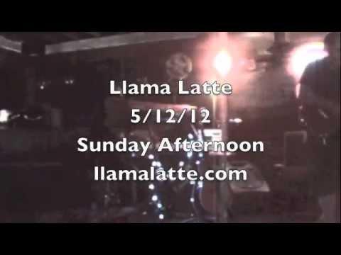 Llama Latte * Sunday Afternoon * 5/12/12