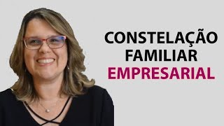 Constelação Familiar Empresarial