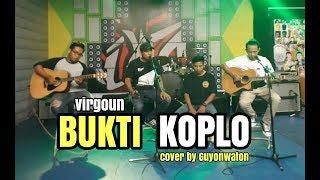 BUKTI (KOPLO) - Virgoun (cover) By Guyon Waton