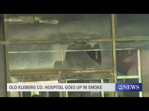 Abandoned Kleberg County hospital catches fire, burns for several hours