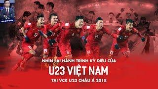 NHÌN LẠI HÀNH TRÌNH KỲ DIỆU CỦA U23 VIỆT NAM TẠI VCK U23 CHÂU Á 2018