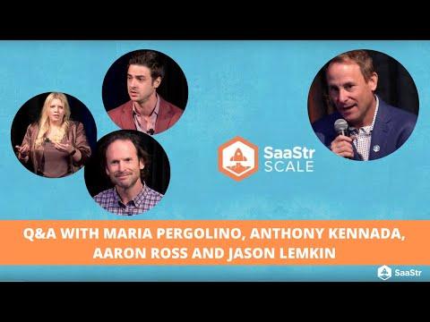 Q&A with Maria Pergolino, Anthony Kennada, Aaron Ross and Jason Lemkin (Video + Transcript)