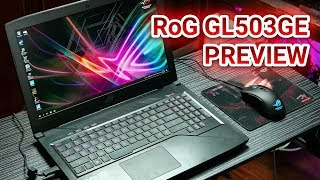 Asus RoG GL503GE Hero Edition Impressions - i7 8750H / 8GB / 1050 Ti For PHP 81,995 / US$1,500