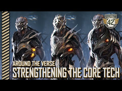 Squadron 42: Around the Verse - Strengthening the Core Tech