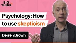 Psychology toolbox: How to use skepticism | Derren Brown | Big Think