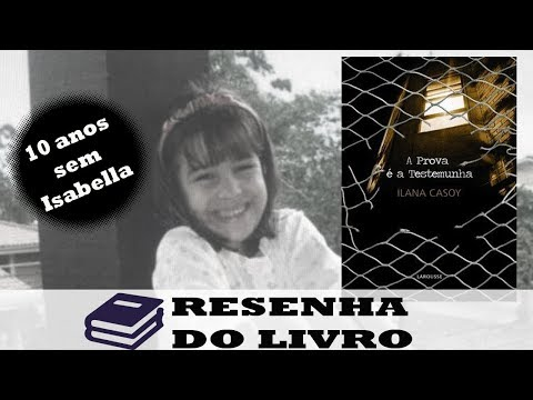 Resenha: A Prova é a Testemunha - Ilana Casoy  #CasoIsabellaNardoni