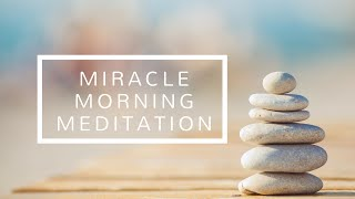 Miracle Morning Meditation: 5 Minutes to A More Productive, Joyful Day