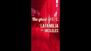 "Video thumbnail of ""La Familia de Ukeleles - The Ghost of C.C."""