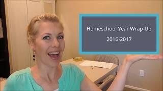 Homeschool Year Wrap Up 2016 2017
