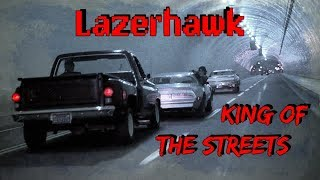 LazerHawk - King of The Streets [HQ]
