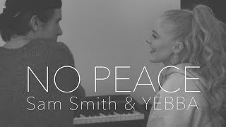 No Peace - Sam Smith ft. YEBBA (Cover)