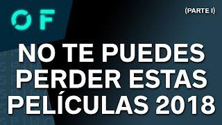 LAS 19 PELÍCULAS MÁS ESPERADAS DE 2018!! | RARAS, INDIES Y TAQUILLERAS - PARTE I