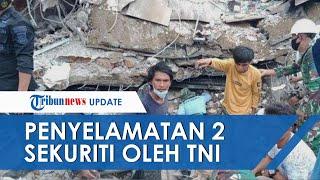 12 Jam Terjebak Reruntuhan Bangunan Akibat Gempa Sulbar, 2 Sekuriti Berhasil Diselamatkan TNI