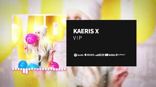 KAERIS X – VIP