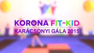 Karácsonyi Korona Fit-Kid Gála 2015