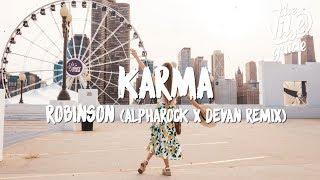 Robinson   Karma (Lyrics) Alpharock X Devan Remix