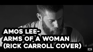 Amos Lee- Arms Of A Woman (Rick Carroll Cover)