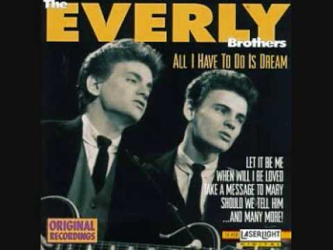 All I Have to Do Is Dream (1958) (Song) by The Everly Brothers