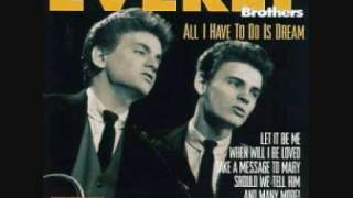 All I Have to do is Dream Everly Brothers