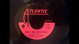 Percy Sledge - When A Man Loves A Woman - Original 45