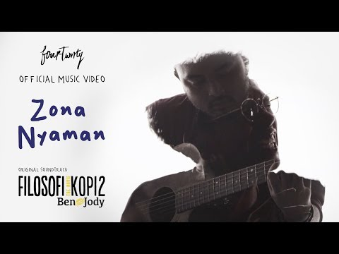 Fourtwnty - Zona Nyaman OST. Filosofi Kopi 2: Ben & Jody (Official Music Video) - Fourtwnty Music