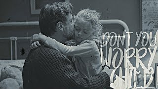 Fathers & Daughters   Don't You Worry Child