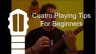 Cuatro Playing Tips for Beginners