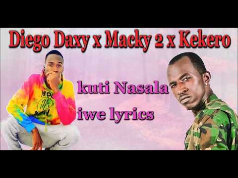 Diego Daxy x Macky 2 x Kekero - kuti Nasala Iwe (lyrics) New Zambian Music