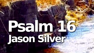 Sung Scripture: Psalm 16 - No Good Apart From You