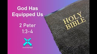 God Has Equipped Us – Lord's Day Sermons – Dec 29 2019 – 2 Peter 1:3-4