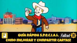 Guía S.P.E.C.I.A.L! Como funciona! Mejorar y compartir cartas! Fallout 76!