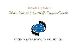 Halisa Amalia & Rayyan Syahid - Hanyalah Kamu (OST)