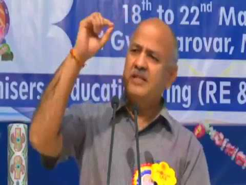 Delhi's Education Minister explains whats Missing in our Education System.
