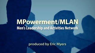 MPowerment/MLAN: Mens Leadership And Activities Network